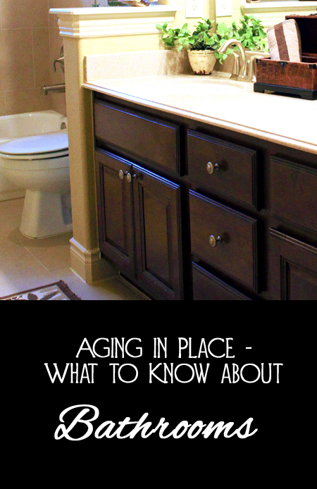 Aging in Place - Bathrooms - What to Consider