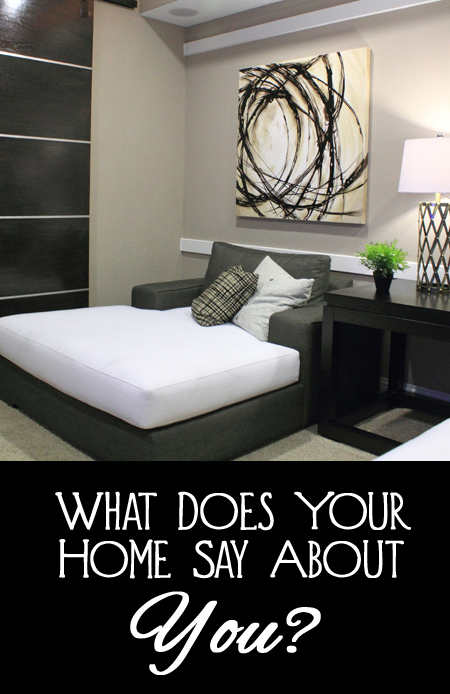 What does your home decor say about you?