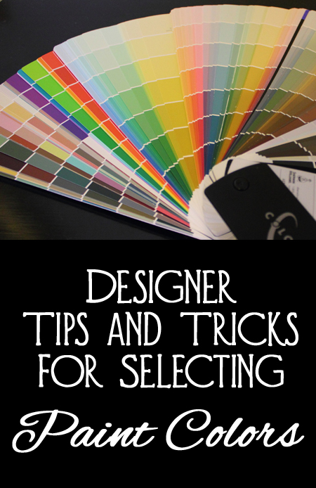 Designer Tips and Tricks for Selecting Paint Colors